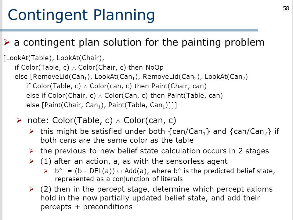 Contingent Planning a contingent plan solution for the painting problem. [LookAt(Table), LookAt(Chair),